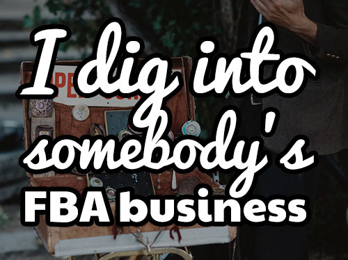 Someone is selling their FBA business and I analyze the numbers