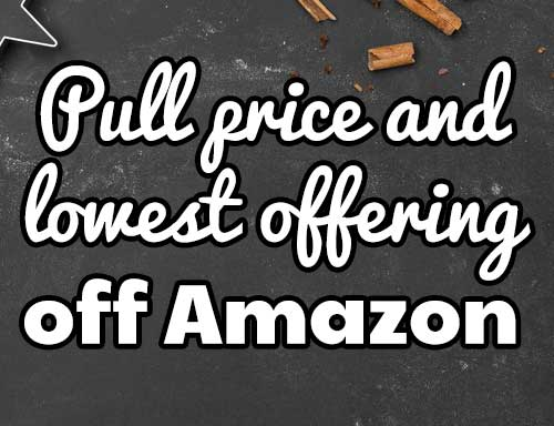 How to pull lowest price and offerings from your Amazon listing