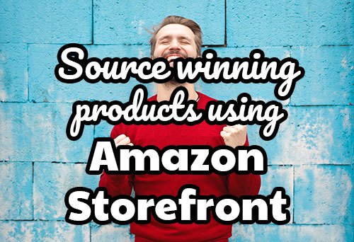 How we source winning products using Amazon Storefronts
